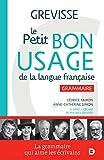 Petit Bon Usage de la langue française (le) Grammaire