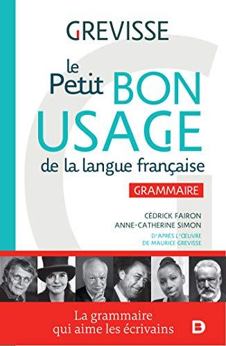 Petit Bon Usage de la langue française (le) : Grammaire par Fairon Cedrick