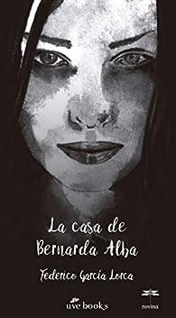 La casa de Bernarda Alba: Drama de mujeres en los pueblos de Espana par Federico García Lorca