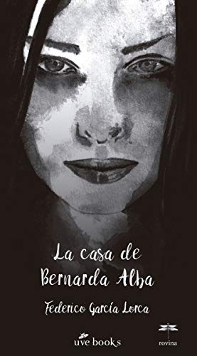 La casa de Bernarda Alba: Drama de mujeres en los pueblos de Espana (Sandra Mª Márquez Merediz)