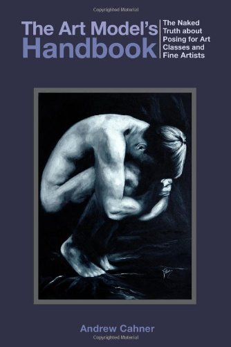 The Art Model's Handbook: The Naked Truth about Posing for Art Classes and Fine Artists