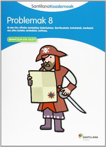 PROBLEMAK 8 SANTILLANA KOADERNOAK - 9788498943320 por Batzuk