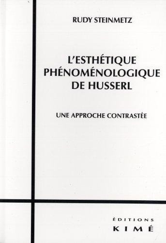 L'esthétique phénoménologique de Husserl : Une approche contrastée par Rudy Steinmetz