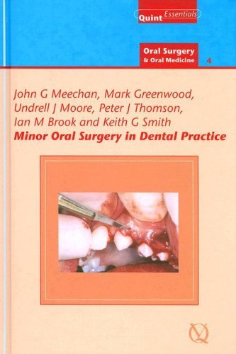 Minor Oral Surgery in Dental Practice: 27 (Quintessentials of Dental Practice) by J.G. Meechan (2006-07-31)