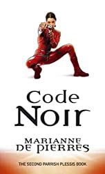 Code Noir: Parrish Plessis Book Two
