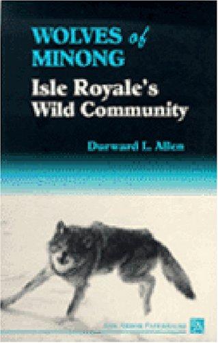 The Wolves of Minong: Isle Royal's Wild Community (Ann Arbor Paperbacks)