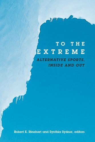 To the Extreme: Alternative Sports, Inside and Out (Suny Series on Sport, Culture, and Social Relations) (2003-03-17)