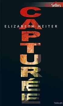 Capturée (Best-Sellers) par [Heiter, Elizabeth]