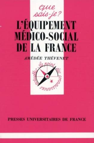 L'équipement médico-social de la France