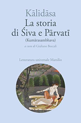 La storia di Śiva e Pārvatī: (Kumārasambhava) (Italian ...