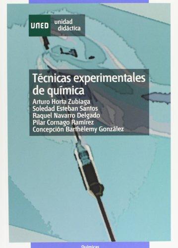 Técnicas Experimentales de Química (UNIDAD DIDÁCTICA) por Arturo HORTA ZUBIAGA