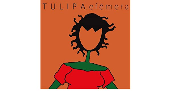Tulipa efemera amazon. Com music.