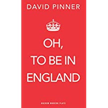 Oh, to be in England (Oberon Modern Plays)