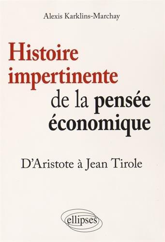 Histoire impertinente de la pense conomique - D'Aristote  Jean Tirole