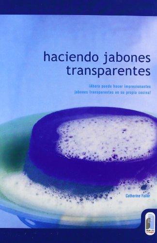HACIENDO JABONES TRANSPARENTES (Color) (Libro Práctico)