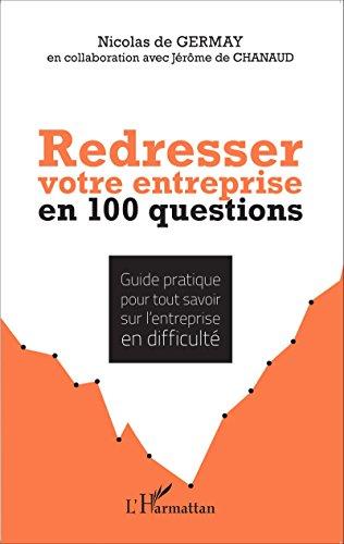Redresser votre entreprise en 100 questions