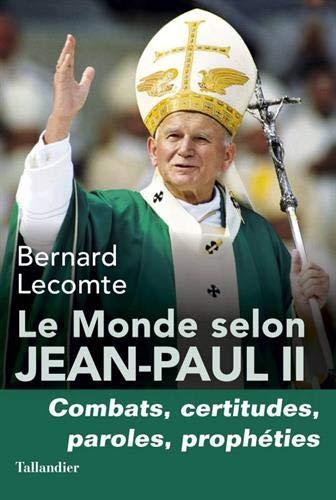 Le Monde selon Jean-Paul II par Bernard Lecomte
