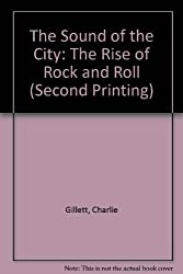 The Sound of the City : The Rise of Rock and Roll