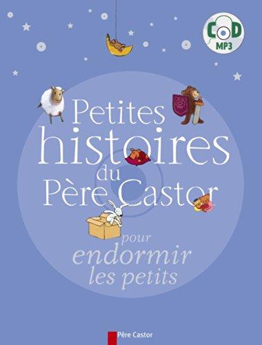 Petites histoires du Père Castor pour endormir les petits (1CD audio MP3)