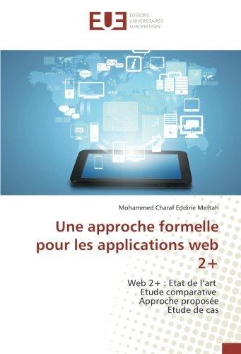 Une approche formelle pour les applications web 2+: Web 2+ : Etat de l'art Etude comparative Approche proposée Etude de cas - Limited Edition Formel