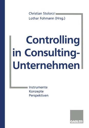 Controlling in Consulting-Unternehmen: Instrumente, Konzepte, Perspektiven