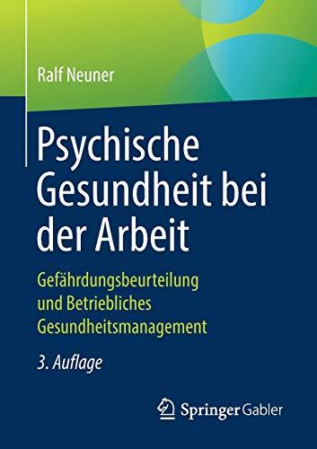 Psychische Gesundheit bei der Arbeit: Gefährdungsbeurteilung und Betriebliches Gesundheitsmanagement