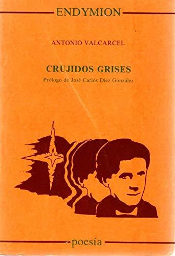 Crujidos grises (Poesía) por Antonio Valcárcel