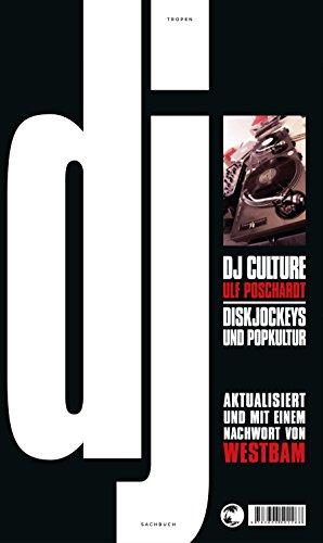 DJ Culture: Diskjockeys und Popkultur (Kindle Dj)