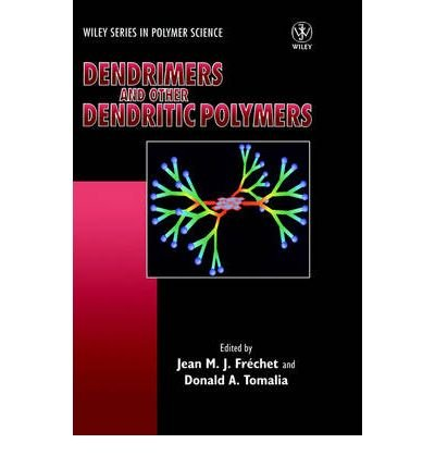 {DENDRIMERS AND OTHER DENDRITIC POLYMERS (WILEY SERIES IN POLYMER SCIENCE) } BY FRECHET, JEAN M J ( AUTHOR ) JAN - 21 - 2002[ HARDCOVER ]