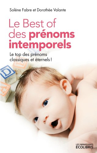 Le Best of des prénoms intemporels par Solène Fabre
