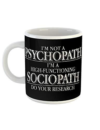 clothinx Kaffeetasse mit Aufdruck I'm not a Psychopath I'm a high-functioning Sociopath