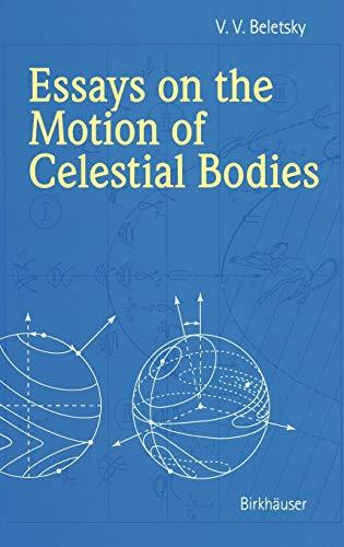 Essays on the Motion of Celestial Bodies por V. V. Beletskii
