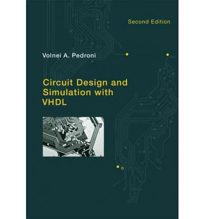 [( Circuit Design and Simulation with VHDL [ CIRCUIT DESIGN AND SIMULATION WITH VHDL ] By Pedroni, Volnei A ( Author )Sep-17-2010 Hardcover By Pedroni, Volnei A ( Author ) Hardcover Sep - 2010)] Hardcover
