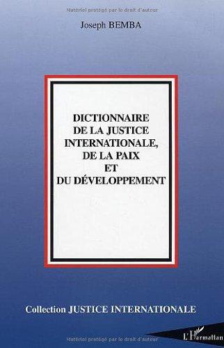 Dictionnaire de la Justice internationale, de la Paix et du Dveloppement