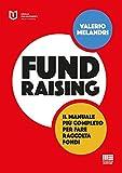 Fundraising. Il manuale più completo per fare raccolta fondi