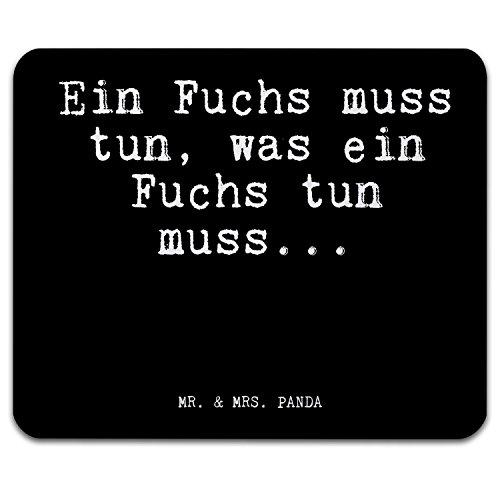 """Mr. & Mrs. Panda Mauspad Druck mit Spruch """"Ein Fuchs muss tun, was ein Fuchs tun muss..."""" - 100% handmade aus Naturkautschuk - Mouse Pad, Mousepad, Computer, PC, Männer, Mauspad, Maus, Geschenk, Druck, Schenken, Motiv, Arbeitszimmer, Arbeit, Büro Fuchs, Füchse, Schlaumeier, Schlauberger, Besserwisser Spruch Sprüche Lustig Spass Geschenk Geschenkidee Zitate"""