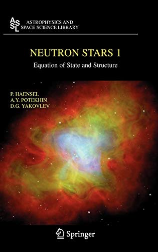 Neutron Stars 1: Equation of State and Structure (Astrophysics and Space Science Library (326), Band 326)