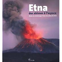 Etna, des abîmes à l'espace