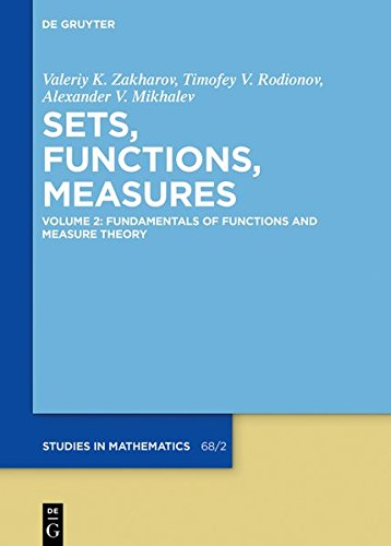 Sets, Functions, Measures / Fundamentals of Functions and Measure Theory (De Gruyter Studies in Mathematics)
