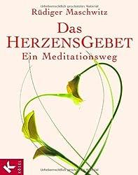 Das Herzensgebet: Ein Meditationsweg. Mit einem Vorwort von Franz-Xaver Jans-Scheidegger