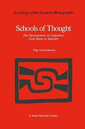 Schools of Thought: The Development of Linguistics from Bopp to Saussure (Sociology of the Sciences - Monographs) by Olga Amsterdamska (2013-10-04)