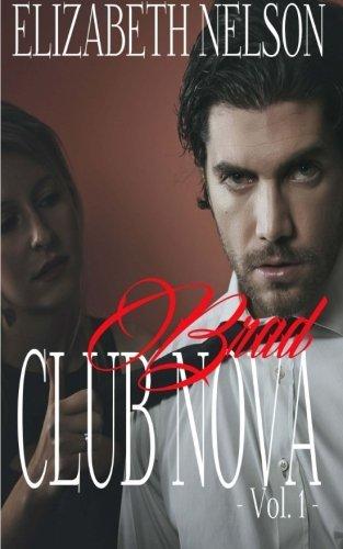 Club Nova Vol. 1: Volume 1 (Brad Grayson) by Elizabeth Nelson (2015-04-06)