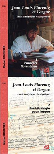 Jean-Louis Florentz et l'orgue. Essai analytique et exégetique par Michel Bourcier