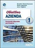 Obiettivo azienda. Economia aziendale per il turismo. Per gli Ist. tecnici e professionali. Con espansione online: 1