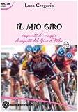 Image de Il mio Giro. Appunti di viaggio al seguito del Gir