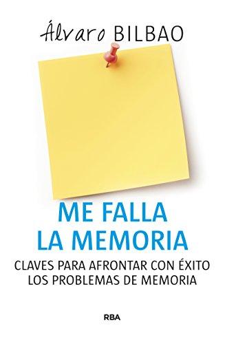 Portada del libro Me falla la memoria: Claves para un envejecimiento cerebral saludabe (AMBITO PERSONAL)