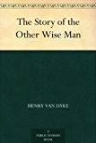 The Story of the Other Wise Man (English Edition)