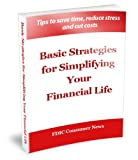 Basic Strategies for Organizing and Simplifying Your Financial Life - Tips to save time, reduce stress and cut costs