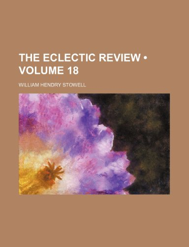 The Eclectic Review (Volume 18)