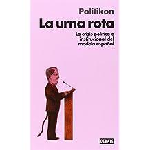 La urna rota / The broken urn: La crisis política e institucional del modelo español / The Political and Institutional Crisis of the Spanish Model by Jorge Galindo (2014-10-08)